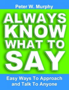 Always Know What To Say – Easy Ways To Approach And Talk To Anyone (English Edition)