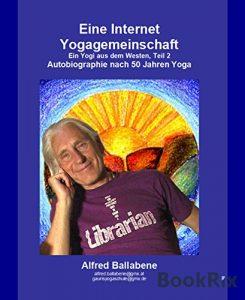 Eine Internet Yogagemeinschaft: Autobiographie nach 50 Jahren Yoga