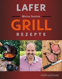 Lafer Meine besten Grillrezepte (Einzeltitel)