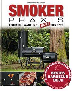 Smoker-Praxis – Technik – Wartung – Neue Rezepte