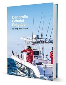 Der große Echolot Ratgeber: So fängt man Fische!